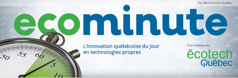 Écotech Québec lance Écominute: l'innovation québécoise du jour en technologies propres!