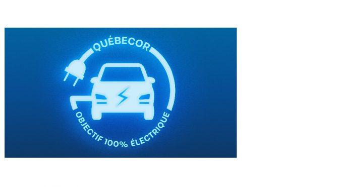 Québecor : objectif 100 % électrique !